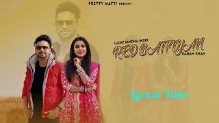 Red Battiyan || Lucky Sandhu Inder Ft Raman Khan || Pretty Matti || Latest Punjabi Song 2021