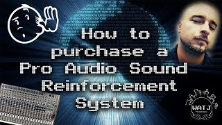 How to purchase a Pro Audio Sound Reinforcement System