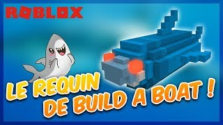 LE REQUIN SUR BUILD A BOAT FOR TREASURE ! - Roblox