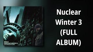 sole // Nuclear Winter 3 (FULL ALBUM)