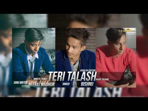 teri-talaash-||-bishnu-&-neeraj-madhur-||-hindi-full-audio-song-2016