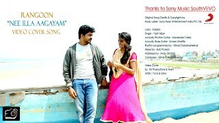 Rangoon - Nee illa Aagayam -  Video Cover Song