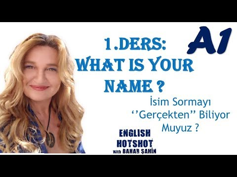 SIFIRDAN İNGİLİZCE 1.DERS -Common Questions-What is your name?