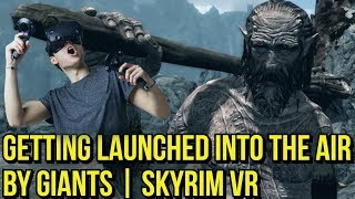 Getting launched by GIANTS | SKYRIM VR | PSVR, Oculus Rift, Vive