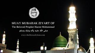 Muay Mubarak (Blessed Hair Of Prophet Muhammad ﷺ) Ziyart