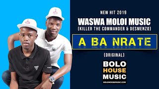 Waswa Moloi Music - Aba Nrate (New Hit 2019)