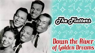 The Platters - Down the River of Golden Dreams