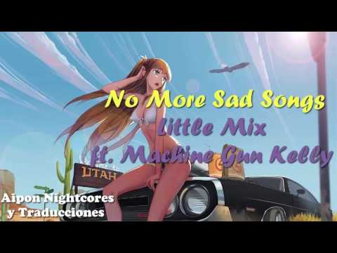 Nightcore - No More Sad Songs ( By. Little Mix ft. Machine Gun Kelly  )