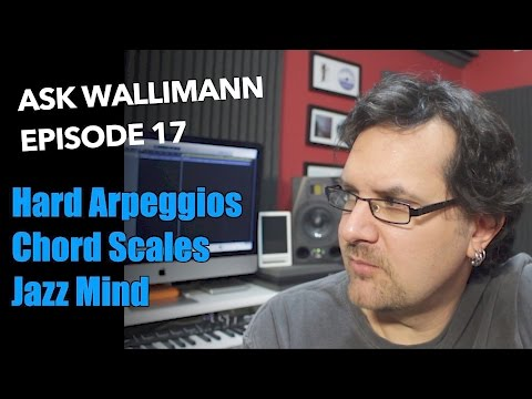 Arpeggios, Chord Scales, Jazz - Ask Wallimann #17