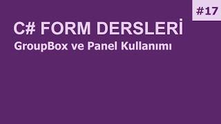 C# Form Dersleri-17 GroupBox ve Panel Kullanımı