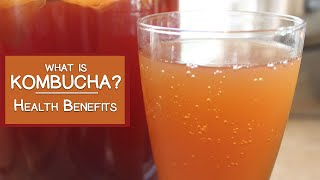 What is Kombucha and What are Its Health Benefits?