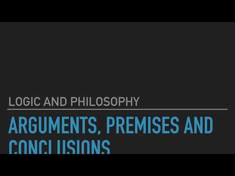 Logic and Philosophy 2.1: Arguments, Premises, and Conclusions