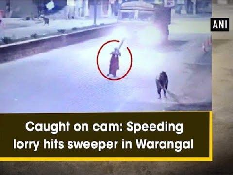 Caught on cam: Speeding lorry hits sweeper in Warangal - Telangana News