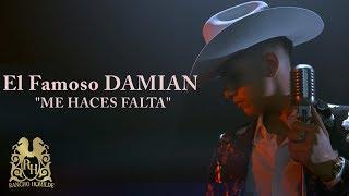 El Famoso Damian - Me Haces Falta [Official Video]