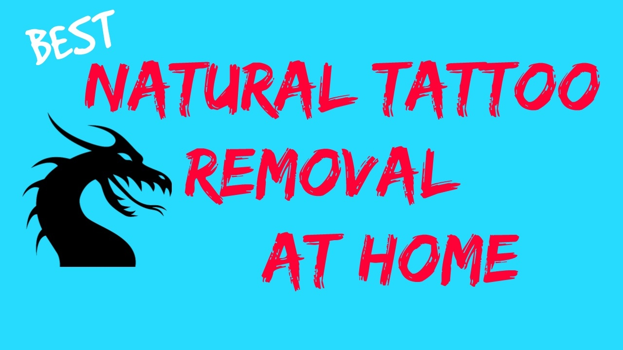 Natural tattoo removal at home best natural tattoo for I want to remove my tattoo at home