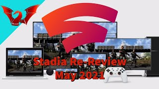 Google Stadia Re-Review May 2021