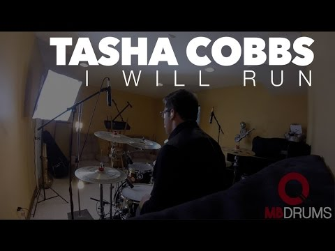 Tasha Cobbs -  I Will Run -  Drum Cover