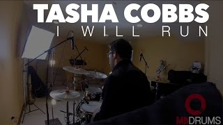 Tasha Cobbs -  I Will Run -  Drum Cover