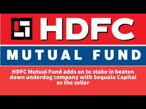 HDFC Mutual Fund adds on to stake in underdog company with Sequoia Capital as the seller