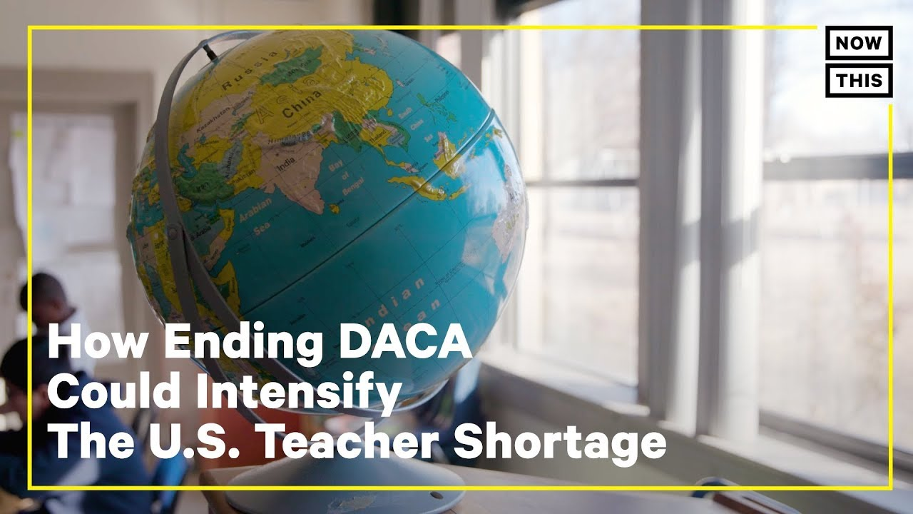 How Ending DACA Could Intensify U.S. Teacher Shortages | NowThis