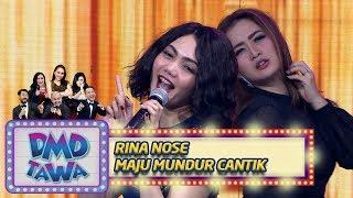 [2.61 MB] Rina Nose [MAJU MUNDUR CANTIK] - DMD Tawa (7/11)