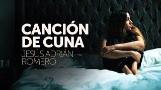 Canción de Cuna - Jesus Adrian Romero // Video Oficial