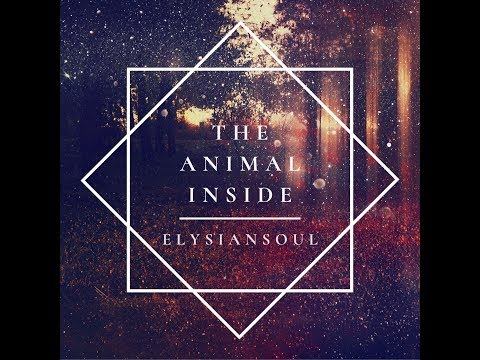The Animal Inside (Eating Disorder Recovery) | ElysianSoul