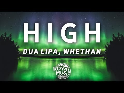 Whethan, Dua Lipa - High (Fifty Shades Freed) (Lyrics)