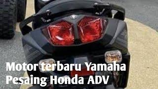 Motor Baru Yamaha 2022 Segera di Luncurkan, Matic Berwajah Sangar