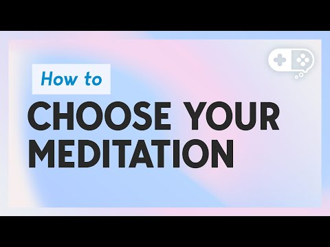 How To Choose A Meditation