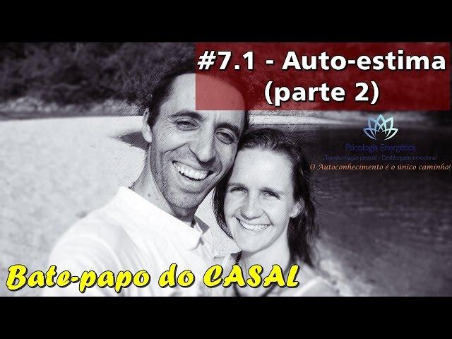 Bate-papo: Autoestima (parte 2) | Valeria e Rafael Zen | EFTBrasil - Autoconhecimento
