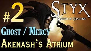 STYX Master Of Shadows - (Ghost / Mercy ) Walkthrough - Level 2 Akenash