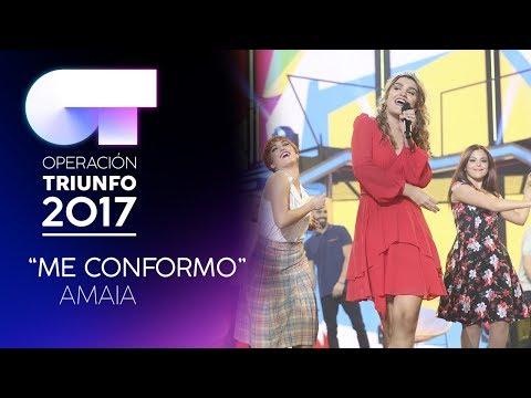 ME CONFORMO - Amaia   OT 2017   Gala 8