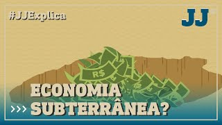 JJExplica #07 | Você já ouviu falar em economia subterrânea?