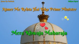 Mera Khwaja Maharaja Hai Whatsapp Status