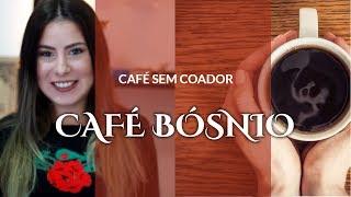 Como Fazer Café Sem Coador - CAFÉ BÓSNIO ☕