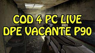 cod 4 pc live dpe en vacante con la p90 hd