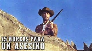15 Horcas Para Un Asesino | PELÍCULA DEL OESTE | Español | Película de vaqueros | Gratis