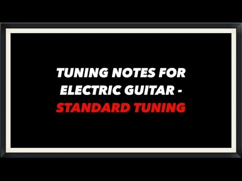 tuning notes for electric guitar standard tuning youtube. Black Bedroom Furniture Sets. Home Design Ideas