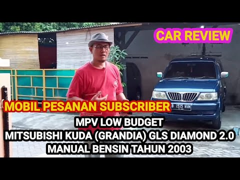 Car review I Mitsubishi Kuda GLS (Grandia) Diamond 2.0 Manual Bensin Tahun 2003 I Pesanan Subscriber