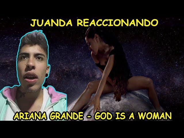 ?JUANDA VIDEOREACCION A ARIANA - GRANDE GOD IS A WOMAN