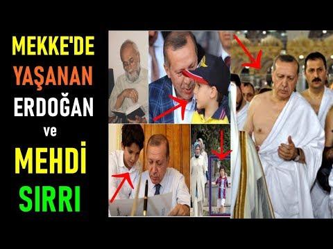 """Mekke'de Yaşanan Erdoğan ve Mehdi Sırrı! """"BÜYÜK SIR"""""""