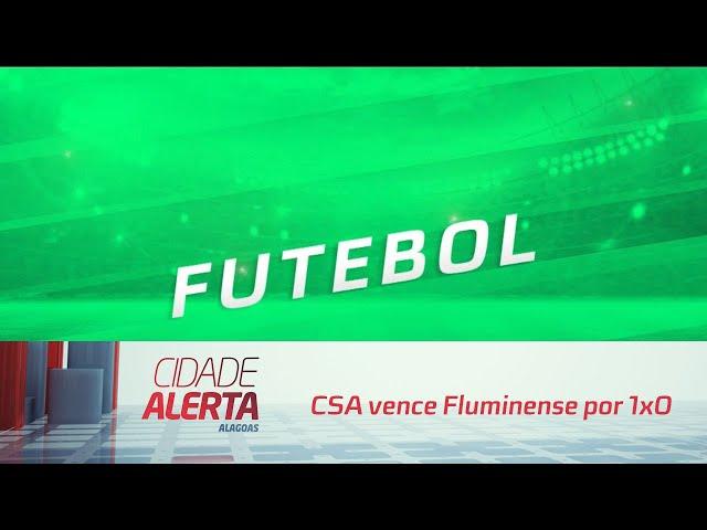 Futebol: CSA vence Fluminense por 1x0