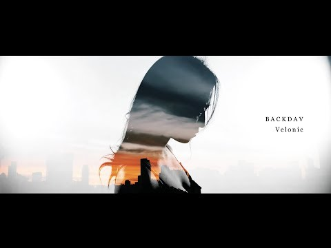 BACKDAV -「Velonic」【Music Video】