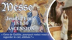 Jeudi 21 mai 2020 - Messe de 18h30 - Ascension de Notre Seigneur Jésus-Christ - Abbé A. LORANS.