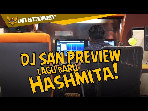 DJ San Preview Lagu Baru Hashmitha