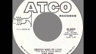 "Toni Wine -- ""Groovy Kind Of Love"" (Atco) 1971"