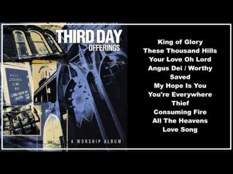 Third Day --  Offerings:  A Worship Album (Full Album)