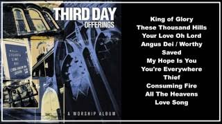 Third Day --  Offerings:  A Worship Album (Full Album)