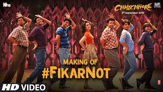 Making Of Fikar Not Video | Chhichhore |Nitesh Tiwari,Sushant,Shraddha | Pritam,Amitabh Bhattacharya
